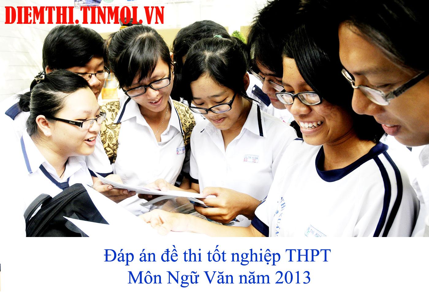 Đáp án đề thi tốt nghiệp THPT môn Ngữ Văn năm 2013