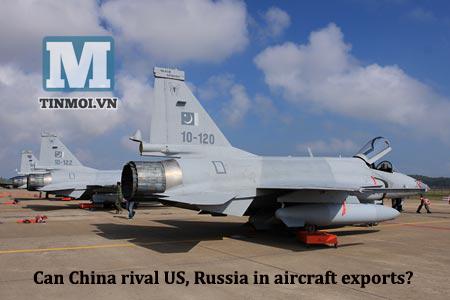 TQ sẽ vượt mặt Mỹ, Nga, trở thành nhà xuất khẩu máy bay lớn nhất thế giới? 5