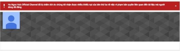 Trang Youtube của Hồ Ngọc Hà bất ngờ bị đóng giữa scandal tình tay ba? 1