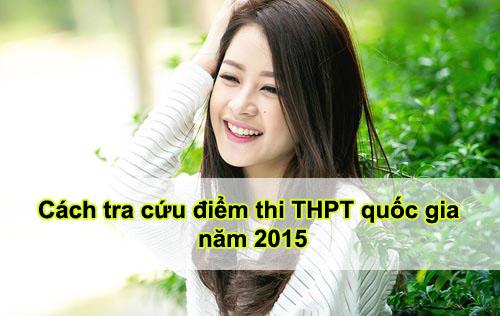 Cách tra cứu điểm thi THPT quốc gia 2015 nhanh và chính xác nhất 1