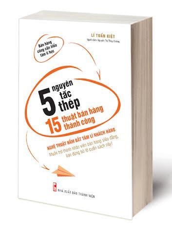 Giáo dục - 5 nguyên tắc thép – 15 thuật bán hàng thành công