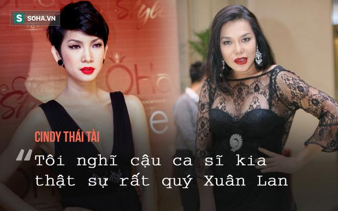 Cindy Thái Tài nói về mối tình 7 năm của Xuân Lan với ca sĩ gay: Lan ngây thơ, ngu ngơ lắm 3