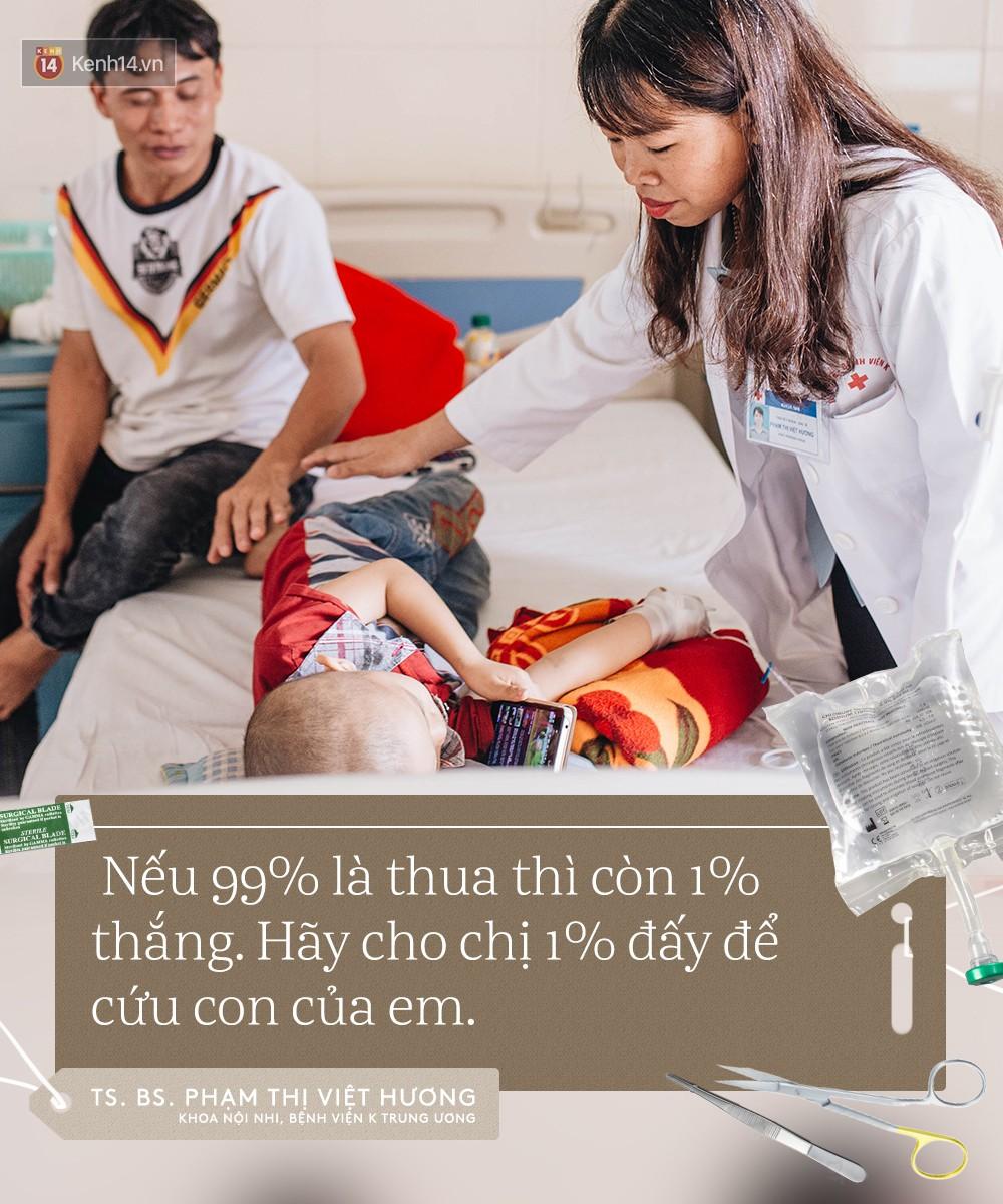 Chuyện nữ tiến sĩ viện K kiên trì xin được cứu bệnh nhi: Nếu 99% là thua thì hãy cho chị 1% còn lại để cứu con của em! - Ảnh 8.