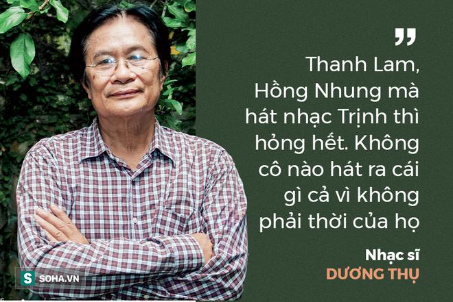 Nhạc sĩ Dương Thụ chê Hồng Nhung, Thanh Lam làm hỏng nhạc Trịnh: Đúng hay sai? 1