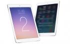 iPad air 2: Vẫn là tiêu chuẩn vàng cho máy tính bảng