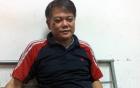 """Người chồng giết vợ là giám đốc ở Hà Nội: """"Tôi có số ngồi tù"""""""