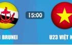 Trực tiếp U23 Việt Nam vs U23 Brunei 15h chiều nay, 29/5