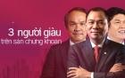 5 người giàu nhất nắm giữ gần 37 nghìn tỷ tại Việt Nam