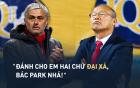 "Mourinho: ""Em sai rồi, ngàn lần sai rồi, bác Park ơi!"""