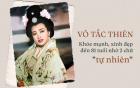 Võ Tắc Thiên: Nữ vương sống thọ, khỏe mạnh và xinh đẹp bậc nhất TQ nhờ 2 chữ