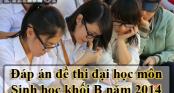 Đáp án đề thi Đại học môn Sinh học khối B năm 2014 chính thức của bộ GD&ĐT