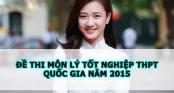 Đề thi môn Vật lý tốt nghiệp THPT Quốc gia năm 2015