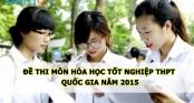 Đề thi môn Hóa học năm 2015 tốt nghiệp THPT quốc gia