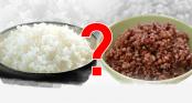 Gạo trắng hay gạo lứt tốt cho sức khỏe hơn: Lâu nay nhiều người ngộ nhận, dẫn tới dùng sai