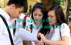 Đáp án đề thi Đại Học môn Toán khối B năm 2013 - Đã có đáp án chính thức của Bộ GD & ĐT