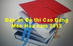Đáp án đề thi Cao đẳng môn Hóa khối A, B năm 2013 - Đáp án chính thức của Bộ GD-ĐT