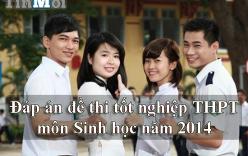 Đáp án đề thi tốt nghiệp THPT môn Sinh học năm 2014 mã đề 735-279-918-624-385-146