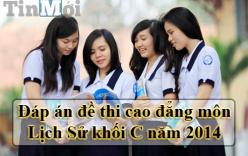 Đáp án đề thi Cao đẳng môn Lịch Sử khối C năm 2014