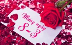 Những lời chúc ý nghĩa nhất ngày 8/3 gửi tặng mẹ, vợ, người yêu