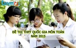 Giáo dục - Đề thi tốt nghiệp THPT quốc gia môn Toán năm 2015 chính thức