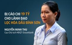 Đại án Oceanbank: Bị tố nhận 19 tỷ, lãnh đạo lọc hóa dầu Bình Sơn trả lời tại tòa