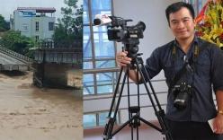 Thi thể phóng viên bị lũ cuốn được đưa về quê an táng ngay trong đêm