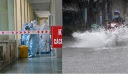 Tin tức thời sự 24h: Miền Bắc mưa to diện rộng, Tin mới về dịch Covid-19