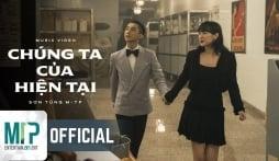 Lời bài hát 'Chúng ta của hiện tại': Ca khúc giúp Sơn Tùng M-TP 'thiêu đốt' đường đua âm nhạc cuối năm