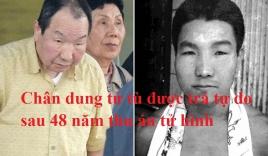 Chân dung tử tù được trả tự do sau 48 năm thụ án tử hình