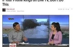 Cảnh ném điện thoại trên truyền hình Việt Nam chấn động thế giới