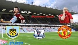Burnley vs M.U, 18h45: Chờ 'Thiên thần' cứu rỗi