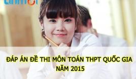 Đáp án đề thi môn Toán tốt nghiệp THPT quốc gia năm 2015