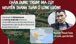 Đồng hương nói về trùm ma túy khét tiếng Nguyễn Thanh Tuân: Không bao giờ thấy anh ta phá phách gì