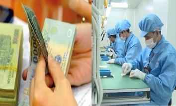 Bộ LĐ-TBXH đề nghị không điều chỉnh tăng lương tối thiểu vào năm 2021